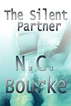 The Silent Partner by N.C. Bourke