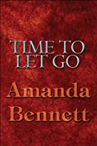 Time To Let Go by Amanda Bennett