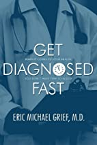 Get Diagnosed Fast: When It Comes to Your…