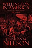 Nielson, Jonathan M.: Wellington in America
