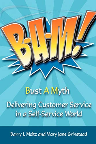 b-a-m-bust-a-myth-delivering-customer-service-in-a-self-service-world