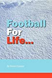 Cooper, Simon: Football For Life . . .