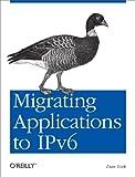 York, Dan: Migrating Applications to IPv6