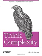 Think Complexity: Complexity Science and&hellip;