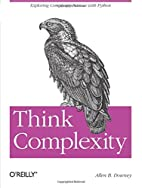 Think Complexity: Complexity Science and…