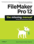 FileMaker Pro 12: The Missing Manual by…