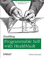 Enabling Programmable Self with HealthVault:…