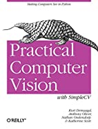 Practical Computer Vision with SimpleCV: The…