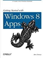 Getting Started with Windows 8 Apps: A Guide…