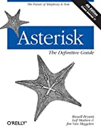 Asterisk: The Definitive Guide by Russell…