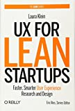 Klein, Laura: UX for Lean Startups: Faster, Smarter User Experience Research and Design