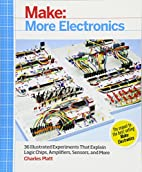 Make: More Electronics: Journey Deep Into…