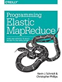 Schmidt, Kevin: Programming Elastic MapReduce: Using AWS services to build an end-to-end application