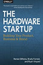 The Hardware Startup: Building Your Product,…