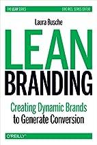 Lean Branding (Lean (O'Reilly)) by Laura…