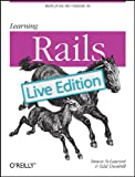 Laurent, Simon St.: Learning Rails: Live Edition