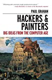 Graham, Paul: Hackers & Painters: Big Ideas from the Computer Age