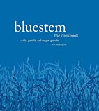 Bluestem: The Cookbook by Colby Garrelts