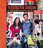 Feeding the Dragon: A Culinary Travelogue…