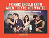 Pastis, Stephan: Friends Should Know When They're Not Wanted: A Sociopath's Guide to Friendship