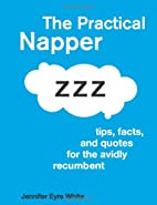 The Practical Napper: Tips, Facts, and…