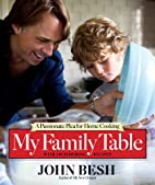 My Family Table: A Passionate Plea for Home…