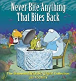 Toomey, Jim: Never Bite Anything That Bites Back: The Sixteenth Shermans Lagoon Collection (Sherman's Lagoon Collections)