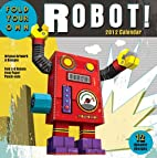 Fold Your Own Robot: 2012 Wall Calendar by…