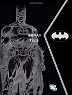 The Batman Files by Matthew K. Manning