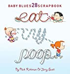 Eat, Cry, Poop: Baby Blues Scrapbook 28 by…