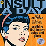 Petras, Ross: An Insult-a-Day 2013 Calendar: scathing (but funny) quips and gibes