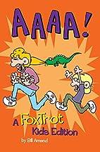 AAAA!: A FoxTrot Kids Edition (Foxtrot…