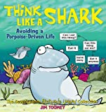 Toomey, Jim: Think Like a Shark: Avoiding a Porpoise-Driven Life (Sherman's Lagoon Collections)