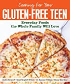 Cooking for Your Gluten-Free Teen: Everyday…