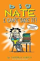 Big Nate: I Can't Take It! (Amp! Comics…