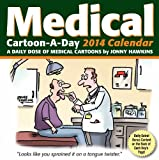 Hawkins, Jonny: Medical Cartoon-a-Day 2014 Calendar: A Daily Dose of Medical Cartoons