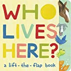 Who Lives Here?: A Lift-the-Flap Book by…