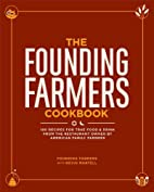 The Founding Farmers Cookbook: 100 Recipes…