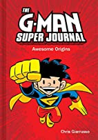 The G-Man Super Journal: Awesome Origins…