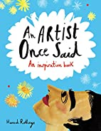 An Artist Once Said: An Inspiration Book by…