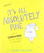 It's All Absolutely Fine: Life Is…