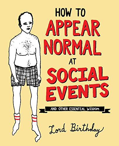 how-to-appear-normal-at-social-events-and-other-essential-wisdom