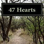 47 Hearts: How to Live Your Dream Life With…