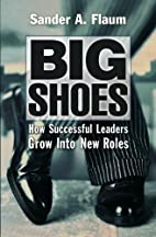 Big Shoes: How Successful Leaders Grow into…
