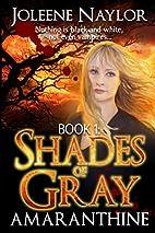 Shades of Gray by Joleene Naylor