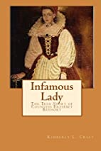 Infamous Lady: The True Story of Countess…