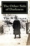 Wilkinson, Tim: The Other Side of Darkness: Nine Tales From The Other Side