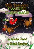 Reeves, Scott: Billy Barnaby's Twisted Christmas: The Graphic Novel