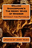 Rubin, Jerry: William Shakespeare's The Merry Wives of Windsor: Without the Potholes