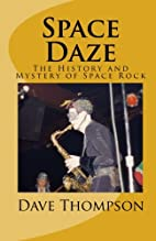 Space Daze: The History and Mystery of Space…